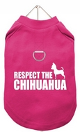"Tee-shirt Harnais Rose Fuschia ""Respect the Chihuahua"""